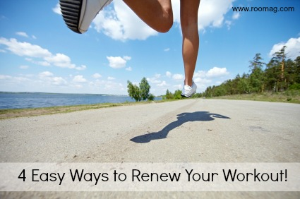 4 Easy Ways to Renew Your Workout