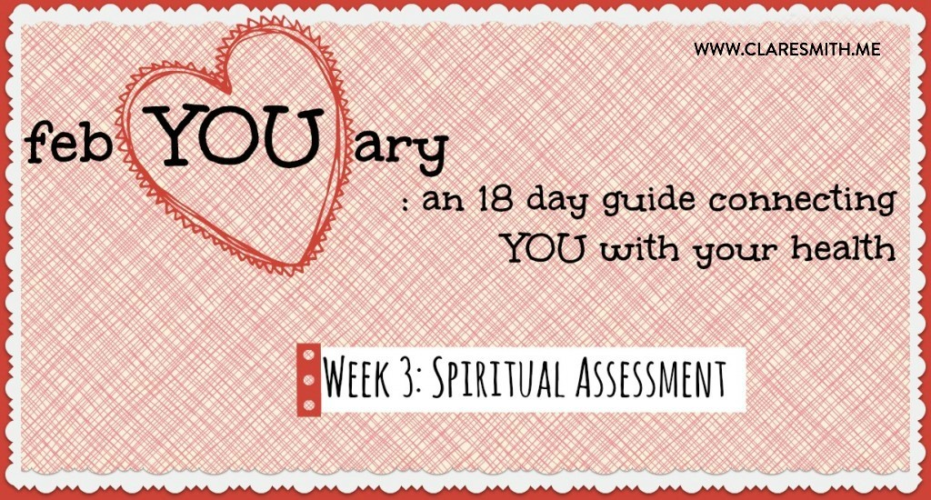 febYOUary: Spiritual Assessment: www.claresmith.me