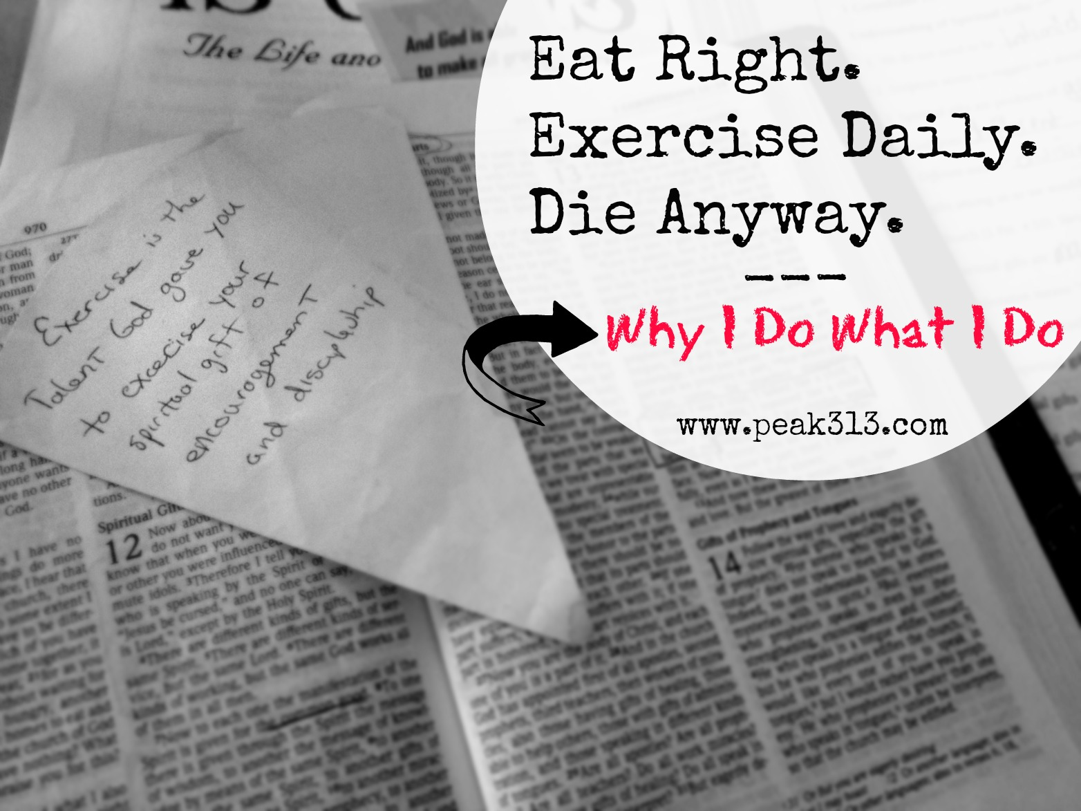 Eat Right. Exercise Daily. Die Anyway. : Why I Do What I Do | peak313.com