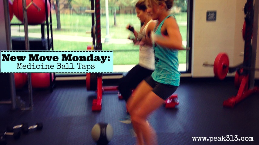 New Move Monday: Medicine Ball Taps | peak313.com
