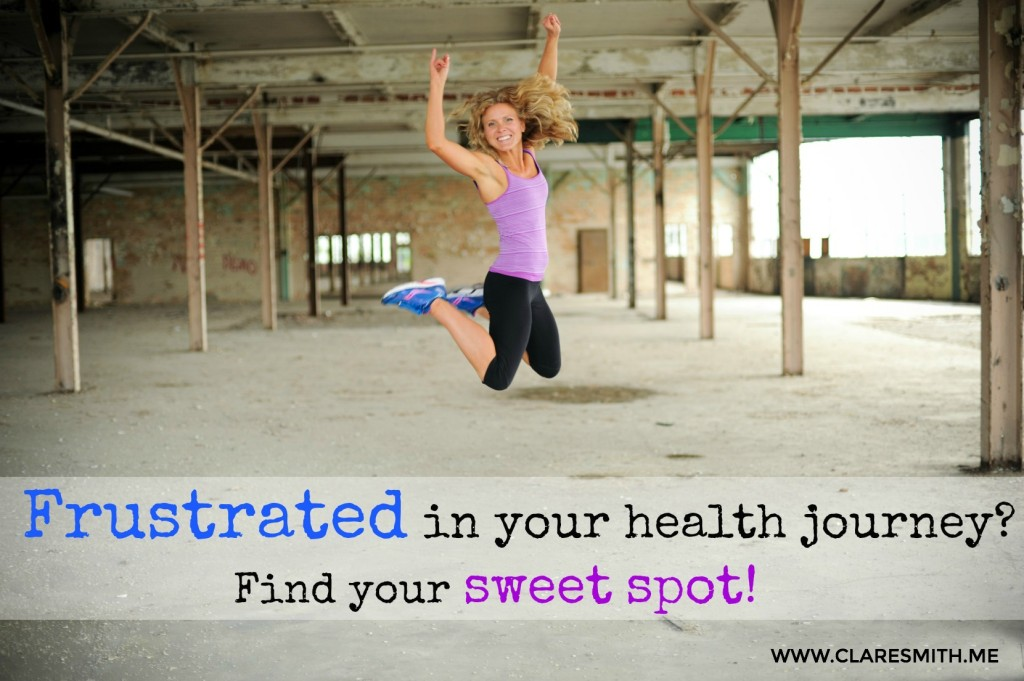 Frustrated in your health journey? Find your sweet spot!