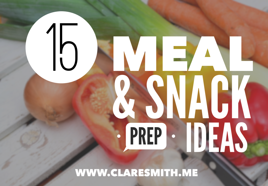 15 Easy Meal & Snack Weekly Prep Ideas…Suggested by YOU!!