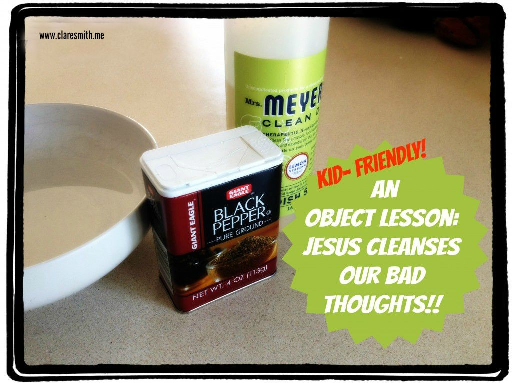 A Kid-Friendly Object Lesson: Jesus Cleanses our Bad Thoughts! : www.claresmith.me