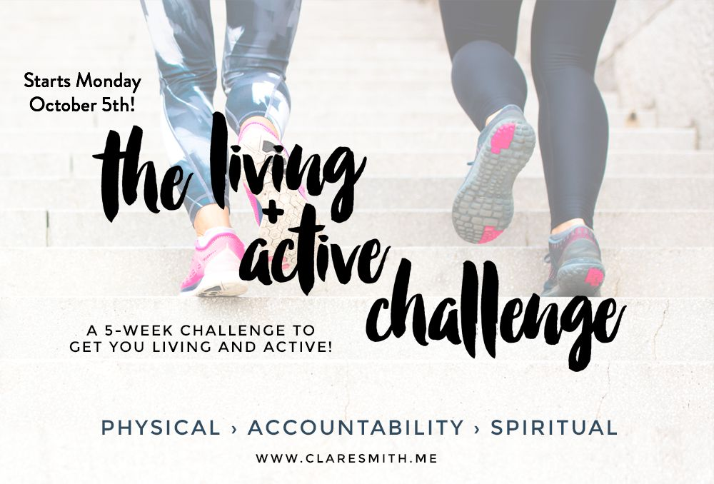 The 4th Annual Living + Active Challenge! Starts Oct 5th