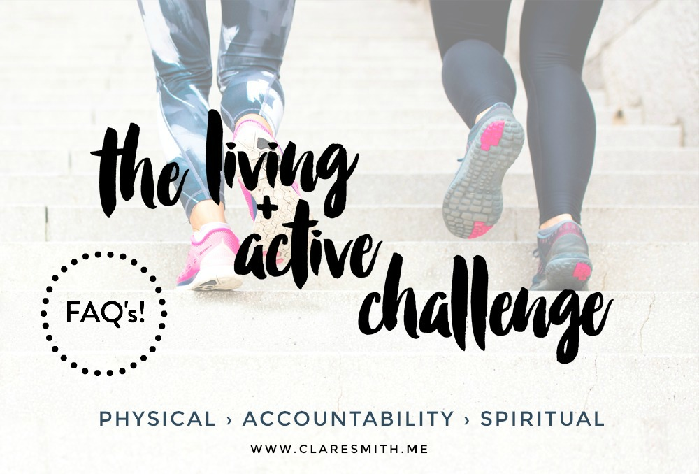 "The ""Living + Active"" Challenge: FAQ's : www.claresmith.me"