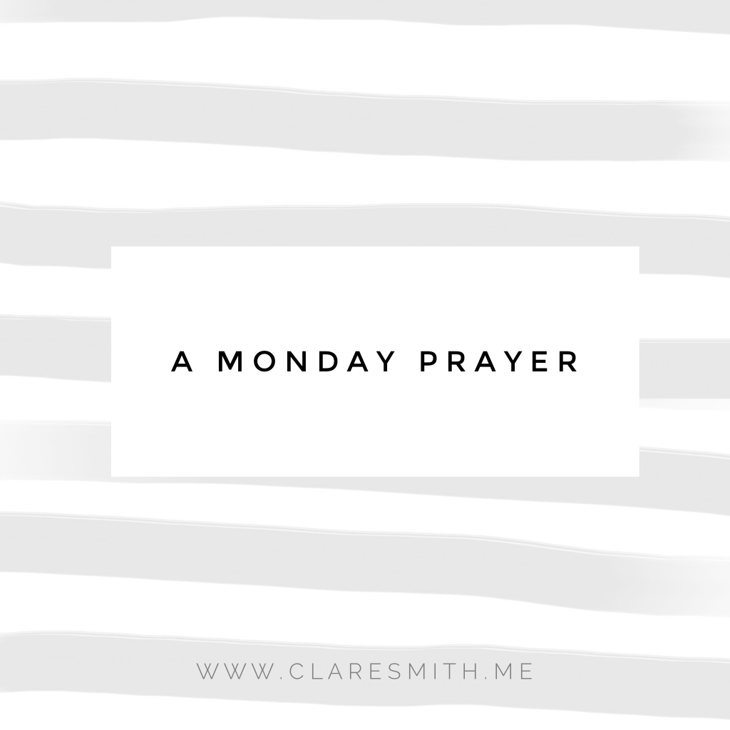 A Monday Prayer