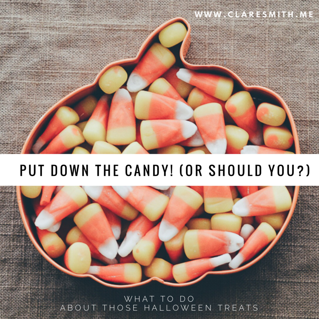 Put down the candy! (or should you?) What to do about those Halloween treats