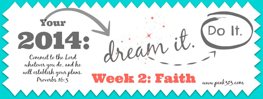 "Your 2014 ""Dream it. Do it"" Vision Board {FAITH} Week 2 : peak313.com"