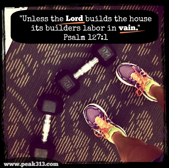 Unless the Lord builds the house, its builders labor in vain Psalm 127:1 : peak313.com