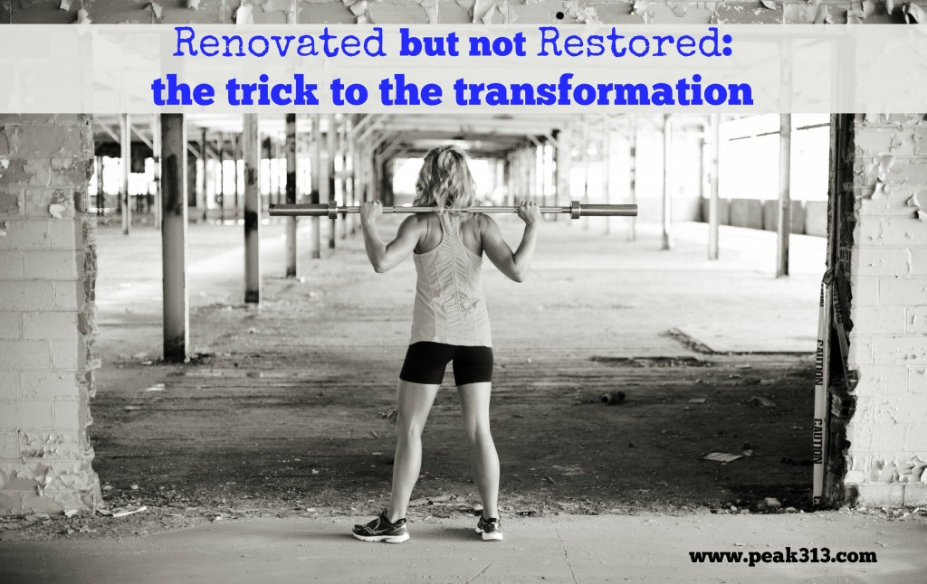 Renovated but not restored: the trick to the transformation: peak313.com