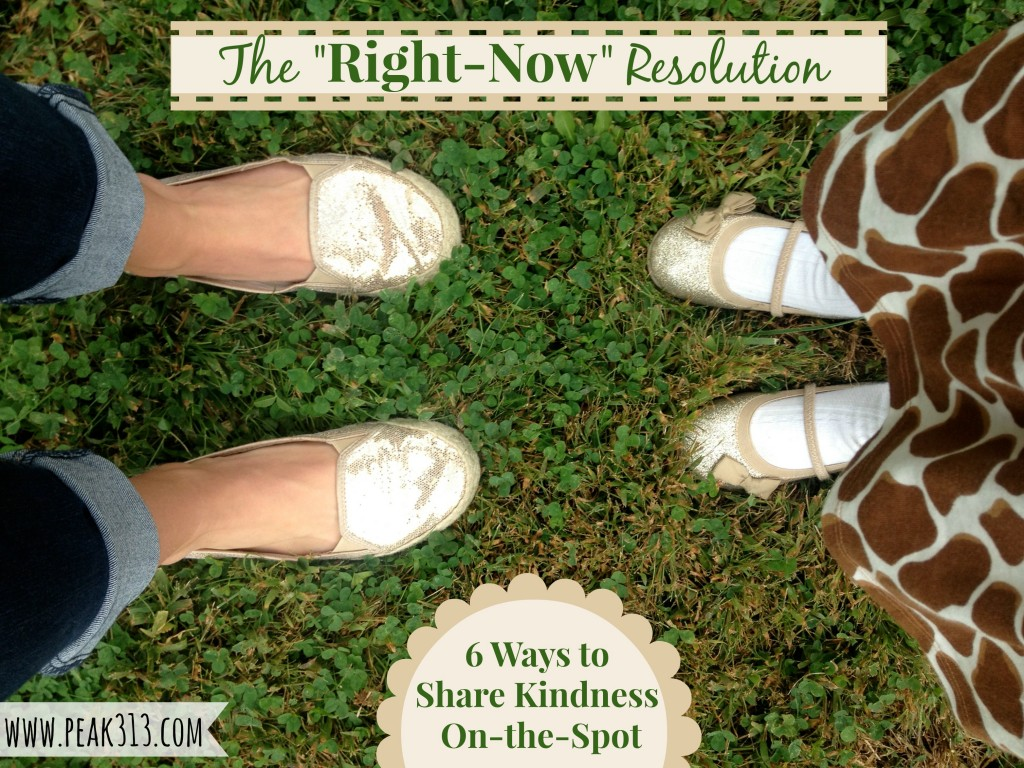 "The ""Right-Now"" Resolution: 6 Ways to Share Kindness On-The-Spot : peak313.com"