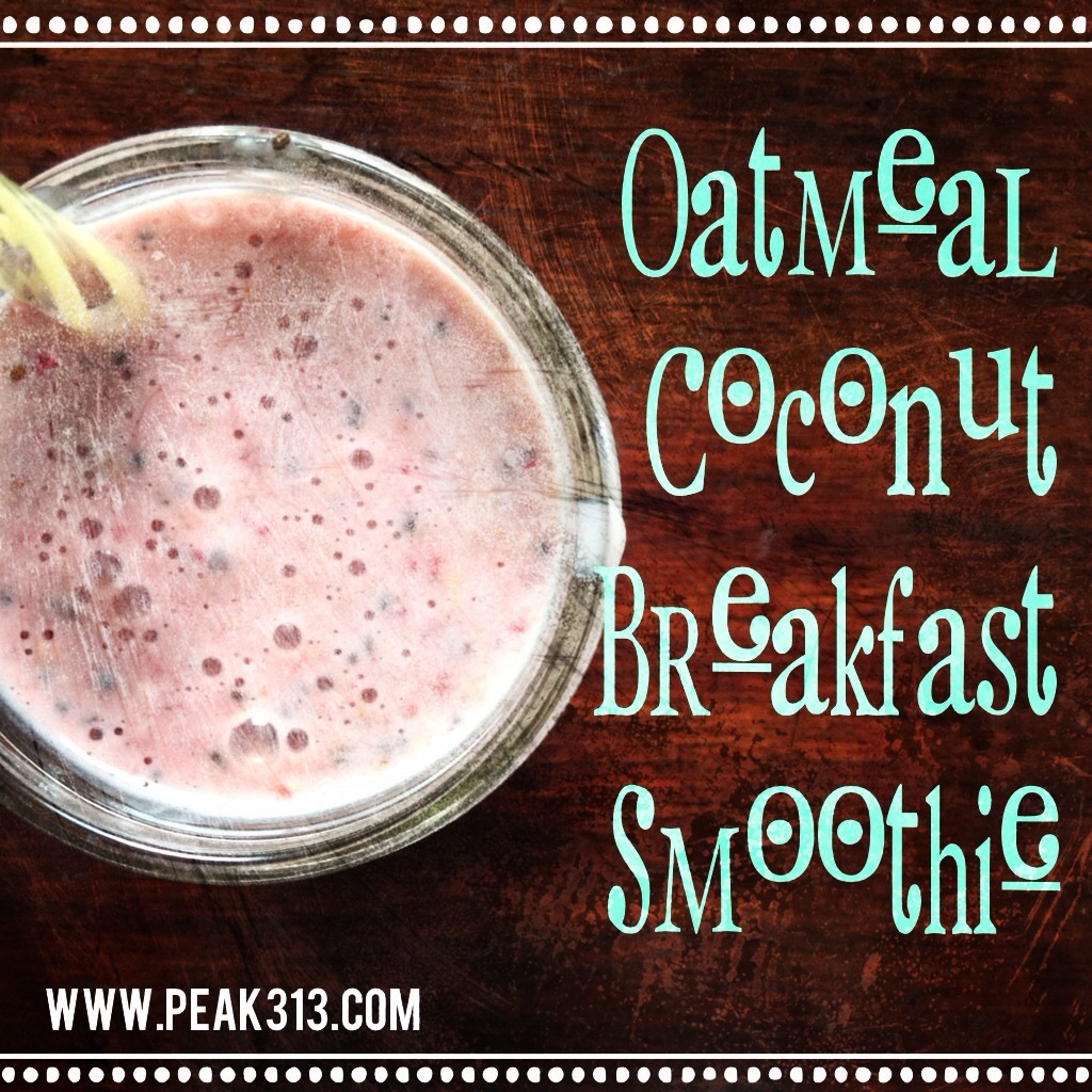 Oatmeal Coconut Breakfast Smoothie : peak313.com